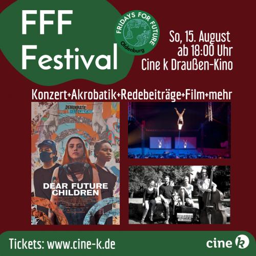 Anzeigebild mit allen Informationen bzgl. des FFF Festivals am Sonntag, den 15. August im Cine k Draußenkino. Flyer: © Cine k
